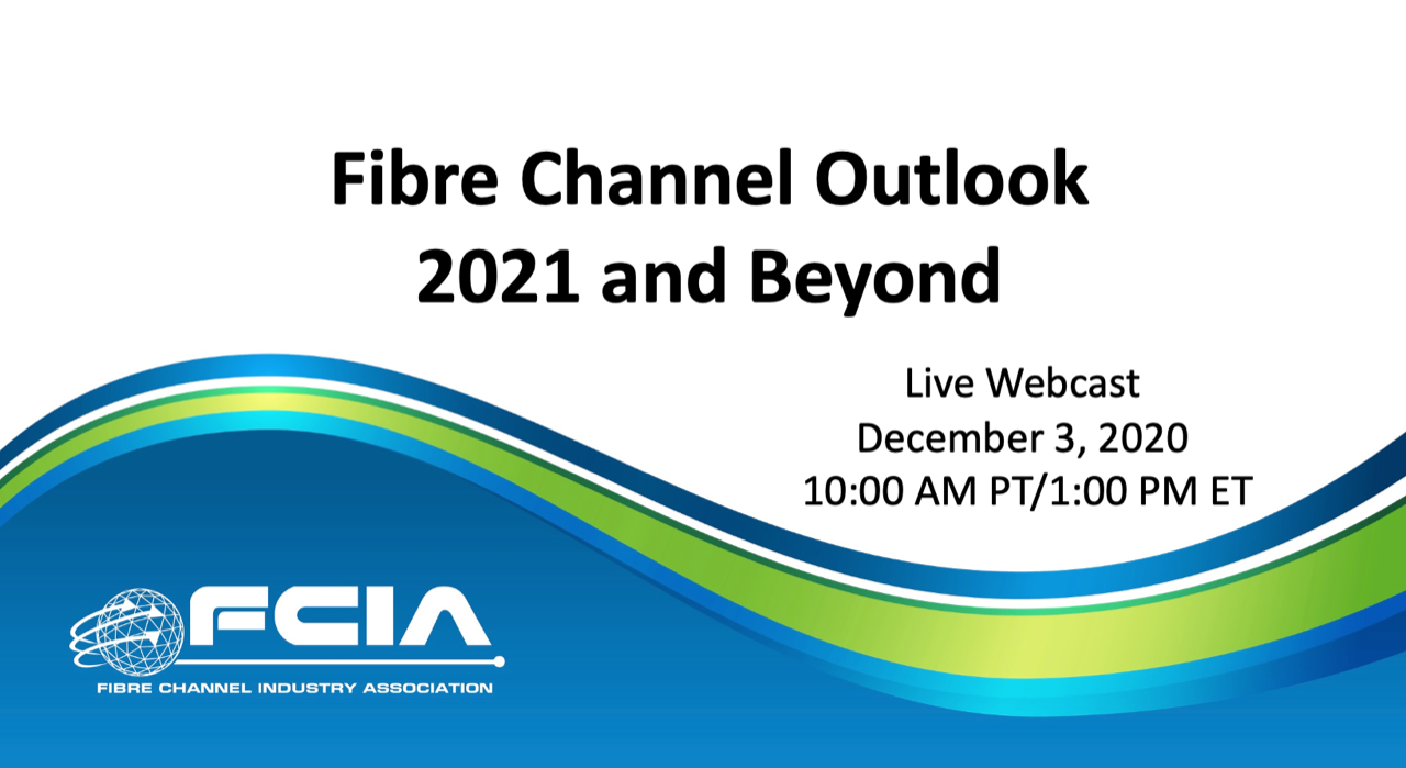 Fibre Channel Outlook- 2021 and Beyond
